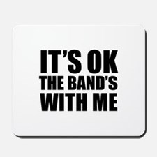The band's with me Mousepad