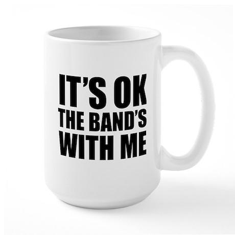 The band's with me Large Mug