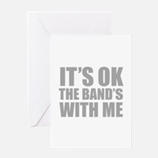 The band's with me Greeting Card