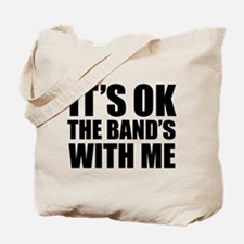 The band's with me Tote Bag