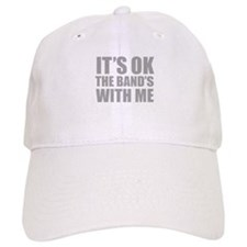 The band's with me Baseball Cap