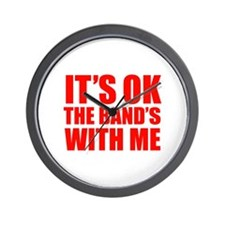 The band's with me Wall Clock