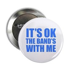 "The band's with me 2.25"" Button"