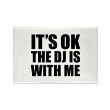 The dj is with me Rectangle Magnet