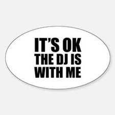 The dj is with me Decal