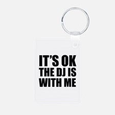 The dj is with me Keychains