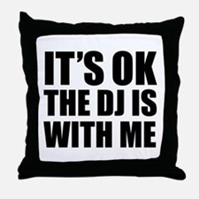 The dj is with me Throw Pillow