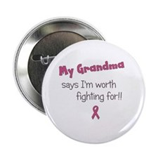 "Worth Fighting For - Grandma 2.25"" Button (10"