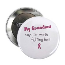 "Worth Fighting For - Grandma 2.25"" Button"