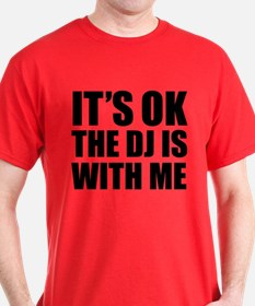 The dj is with me T-Shirt