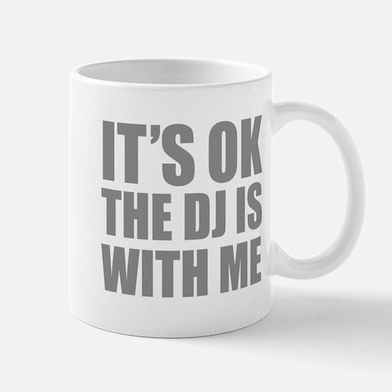 The dj is with me Mug