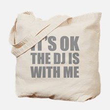 The dj is with me Tote Bag