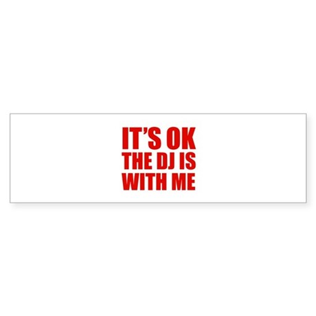 The dj is with me Sticker (Bumper)