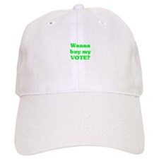 Buy My Vote Baseball Cap