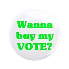 "Buy My Vote 3.5"" Button"