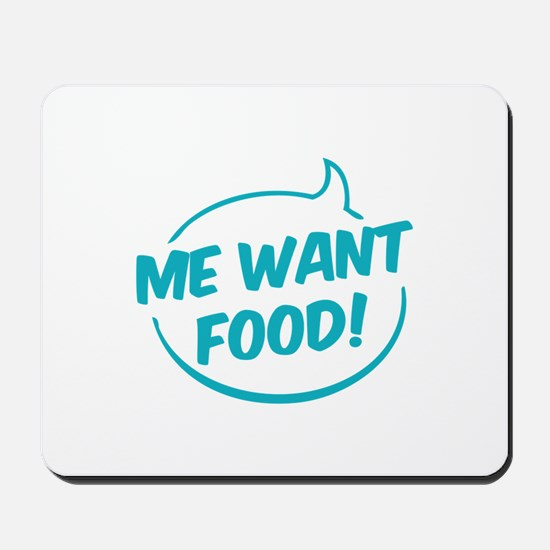 Me want food! Mousepad