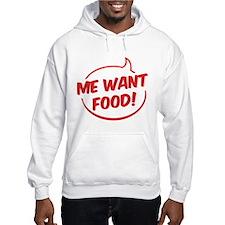 Me want food! Hoodie
