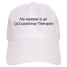 Mommy is a Occupational Thera Baseball Cap