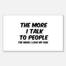 The more I talk to people Decal