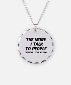 The more I talk to people Necklace Circle Charm