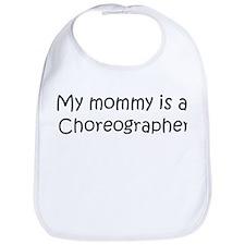 Mommy is a Choreographer Bib