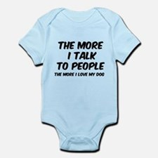The more I talk to people Infant Bodysuit