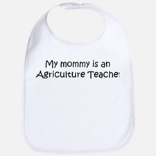 Mommy is a Agriculture Teache Bib