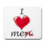 I Love Me (Men) Mousepad