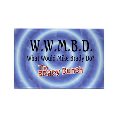 What Would Mike Brady Do? Rectangle Magnet