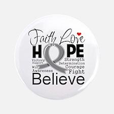 """Faith Hope Brain Cancer 3.5"""" Button"""