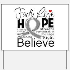 Faith Hope Brain Cancer Yard Sign