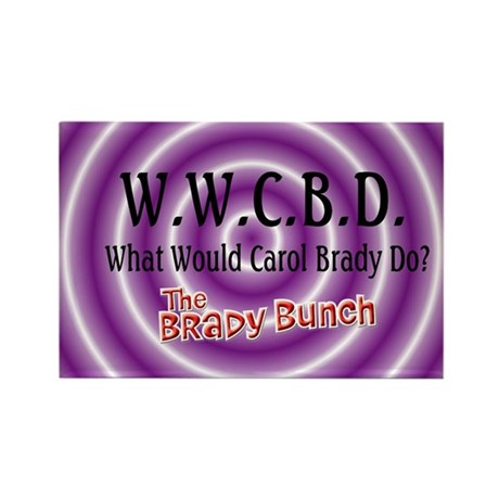 What Would Carol Brady Do? Rectangle Magnet