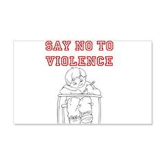 Say No to Violence 22x14 Wall Peel