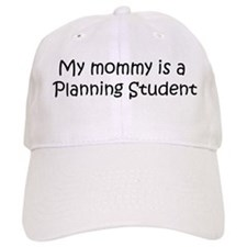 Mommy is a Planning Student Baseball Cap