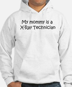 Mommy is a X-Ray Technician Hoodie