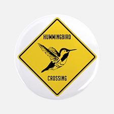 "Hummingbird Crossing Sign 3.5"" Button"