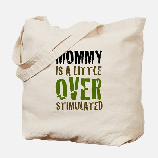 MOMMY'S OVERSTIMULATED Tote Bag