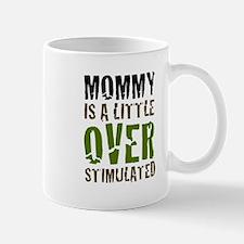 MOMMY'S OVERSTIMULATED Mug