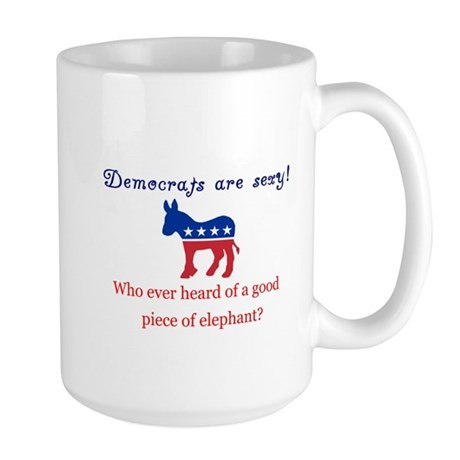 Democrats are Sexy - Original Large Mug