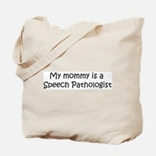 Mommy is a Speech Pathologist Tote Bag