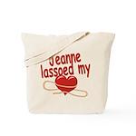 Jeanne Lassoed My Heart Tote Bag