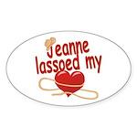 Jeanne Lassoed My Heart Sticker (Oval)