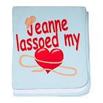 Jeanne Lassoed My Heart baby blanket