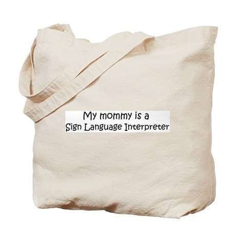 Mommy is a Sign Language Inte Tote Bag