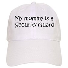 Mommy is a Security Guard Baseball Cap