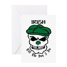 IRISH Till The Day I Die Greeting Card