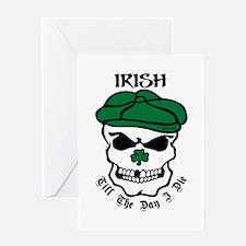IRISH Till The Day I Die Greeting Card