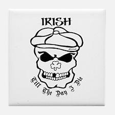 IRISH Till The Day I Die Tile Coaster