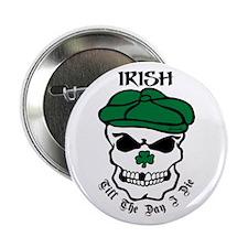 """IRISH Till The Day I Die 2.25"""" Button"""