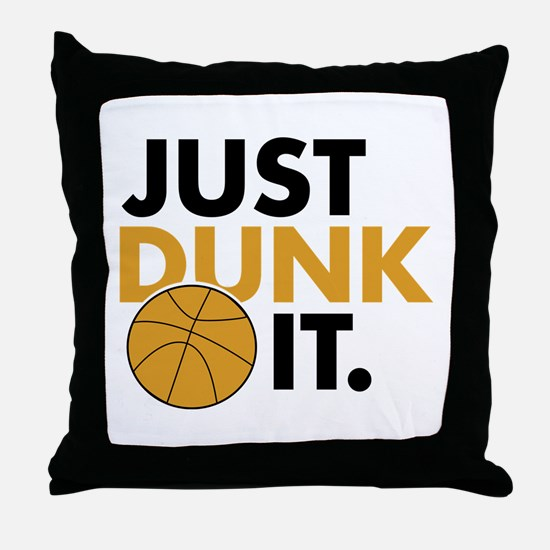 JUST DUNK IT. Throw Pillow